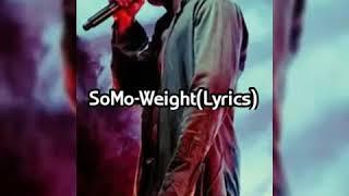SoMo Weight(lyrics)