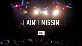 "G-Eazy - ""I Ain't Missin"" (LIVE)"