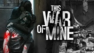 This War of Mine - Slice With Strife