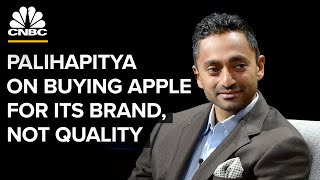 Chamath Palihapitiya: Apple Is 'No Different Than Louis Vuitton Or Any Other Luxury Good'   CNBC