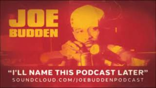 The Joe Budden Podcast - I'll Name This Podcast Later Episode 27