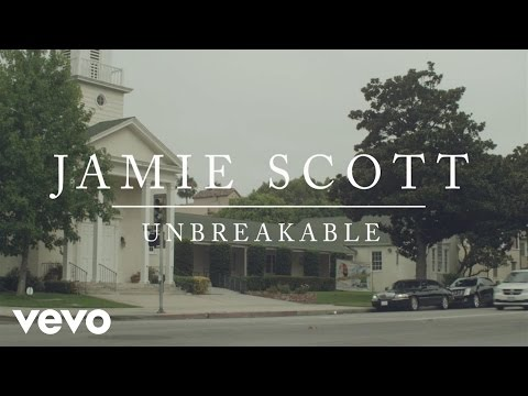 Unbreakable (Song) by Jamie Scott