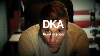 DKA – Tu jest mój dom