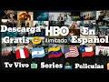 Descarga HBO GO Ilimitado,Tv Vivo, Series Y Peliculas Gratis Con Resolución HD 2018   ErickDroiD