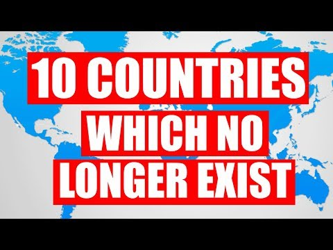 10 Countries Which No Longer Exist!