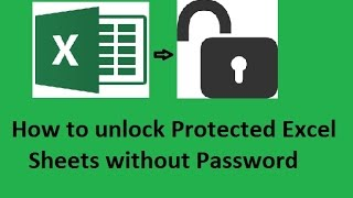 How to unlock Protected Excel Sheets without Password