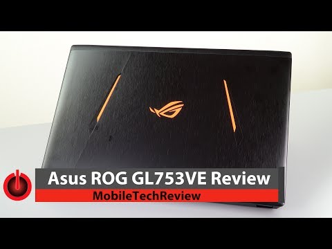 Asus ROG GL753VE Gaming Laptop Review