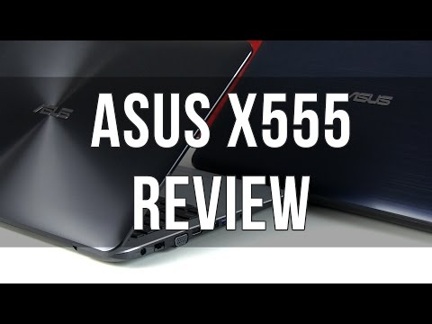 Asus X555 / K555 series review