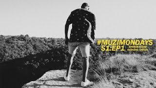 #MuziMondays : S1Ep1