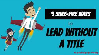 9 Ways to Lead Without a Title | Leadership Hacks | Kreative Leadership