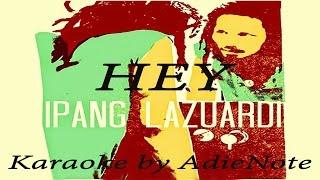 Hey - Ipang Ft Sheila Marcia (Karaoke)