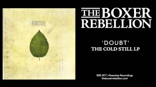 The Boxer Rebellion - Doubt (The Cold Still LP)