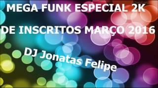 Mega Funk Esp  2K De Inscritos Março 2016 (DJ Jonatas Felipe)