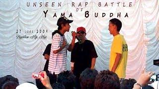 YAMA BUDDHA - NEVER SEEN BEFORE RAP BATTLE 2009 | Rare Video