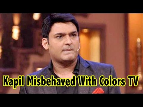 Kapil Sharma Misbehaved With Colors TV During Come