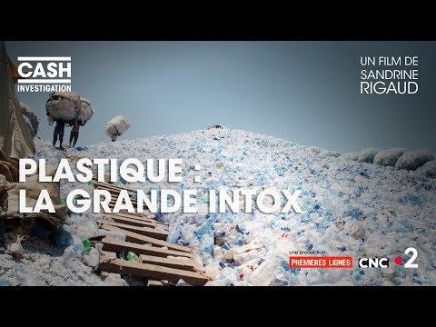 Cash investigation - Plastique : la grande intox