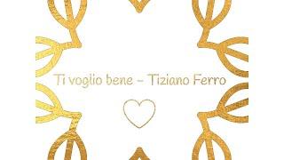 Ti Voglio bene, Tiziano Ferro Lyrics