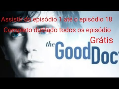 the good doctor - online dublado completo grátis
