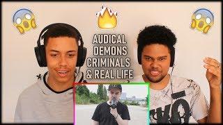 AUDICAL | Demons, Criminal & Reallife// REACTION
