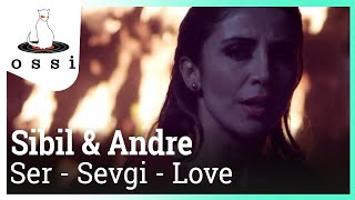 Sibil & Andre / Ser - Sevgi - Love