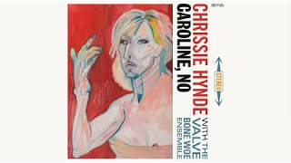 Chrissie Hynde   Caroline, No (Official Audio)