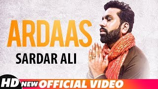 Ardaas (Full Video) | Nachde Malang | Sardar Ali | Latest Punjabi Songs 2018 | Speed Records
