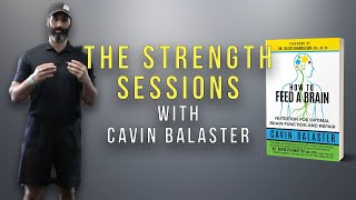 Gephart Strength Sessions ep. 1 - How To Feed A Brain with Cavin Balaster