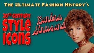 20th CENTURY STYLE ICONS: Barbra Streisand