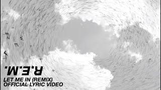 Musik-Video-Miniaturansicht zu Let Me In (Remix) Songtext von R.E.M.