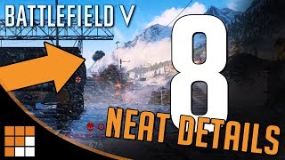 BATTLEFIELD 5: 8 Cool Details (Battlefield V Gameplay)