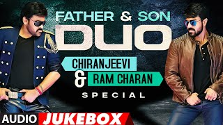 Father & Son Duo Chiranjeevi & Ram Charan Special Audio Songs Jukebox | Latest Telugu Hit Songs
