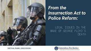 Event Video: From the Insurrection Act to Police Reform: Legal Issues in the Wake of George Floyd&#3