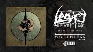 A Legacy Unwritten - Worthless (2017) Chugcore Exclusive