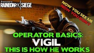 Rainbow Six Siege Tips || Operator Basics: Vigil