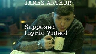 James arthur - Supposed (Lyrics on Screen)