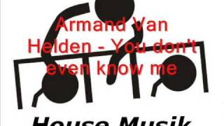 Armand Van Helden - You don't even know me