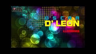 Oscar De Leon   Lloraras [HIGH QUALITY MUSIC]