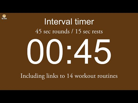 Interval timer - 45 sec rounds / 15 sec rests (including links to 14 workout routines)