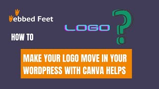 How to Make Your Logo Move in Your WordPress with Canva Helps