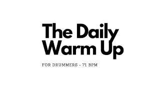 The Daily Warm Up - 71BPM