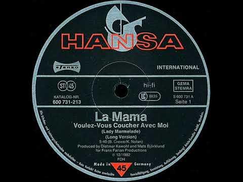 La Mama   Voulez Vous Coucher Avec Moi (Lady Marmalade) (Long Version - 1983)