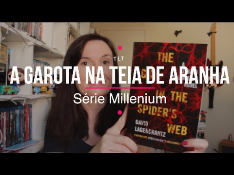 A garota na Teia de Aranha - Se?rie Millenium #4 (David Lagercrantz) | Sexta-Série