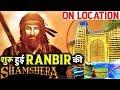 RANBIR Kapoor YRF Starrer SHAMSHERA Shooting Started | Big Budget movie |
