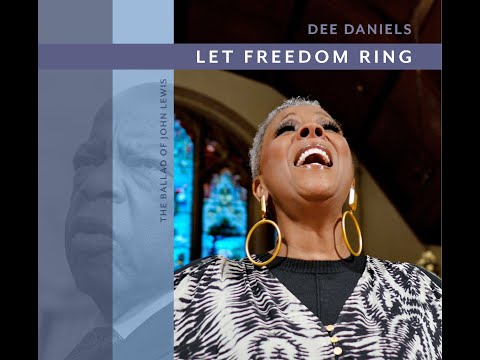 Let Freedom Ring (The Ballad of John Lewis) by Dee Daniels online metal music video by DEE DANIELS