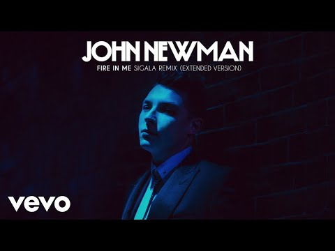"""John Newman – """"Fire In Me"""" (Sigala Remix / Extended Version)"""
