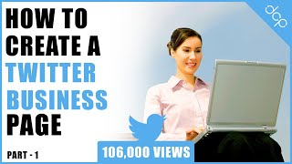 Part 1 - How to create a Twitter account for your business