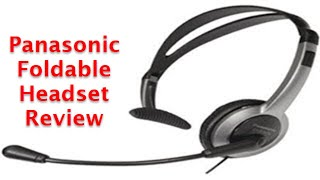 Panasonic Foldable Headset - A Review