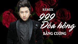 mashup-nhac-tre-remix-999-doa-hong-sai-lam-van-la-anh-tinh-don-phuong-bang-cuong-remix-2018