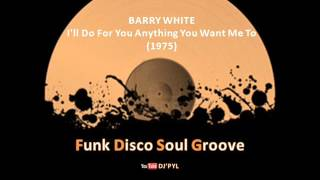 BARRY WHITE - I'll Do For You Anything You Want Me To (1975)