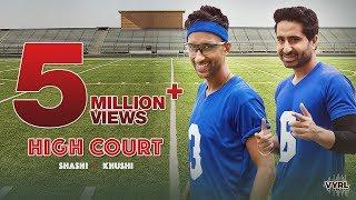High Court - Shashi Khushi   Official Music Video